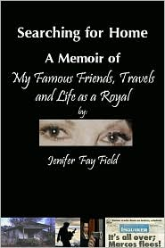 Image for Searching for Home, A Memoir of My Famous Friends, Travels and Life as a Royal
