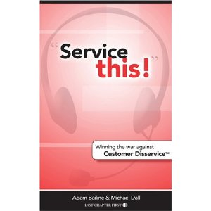 Image for Service This  Winning the War Against Customer Disservice