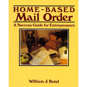 Image for Home-Based Mail Order  A Success Guide for Entrepreneurs